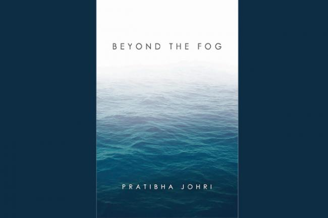 Beyond the Fog: An anthology of short stories by Pratibha Johri
