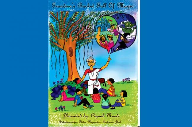 Grandma's Bucketful of Magic: Traditional children's stories from Bengal