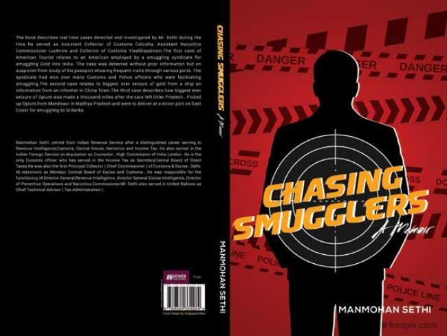 Chasing Smugglers: A memoir by former Indian Revenue Service officer Manmohan Sethi